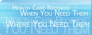 Health Care Records When You Need Them Where You Need Them